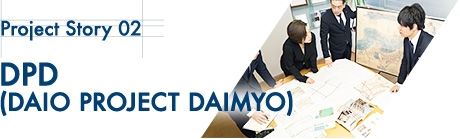 Project Story 02 DPD (DAIO PROJECT DAIMYO)
